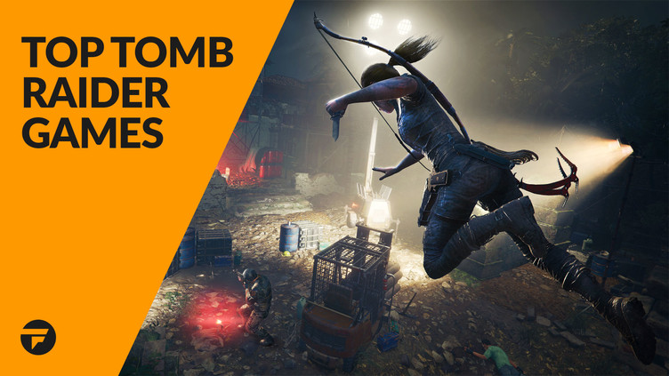 Top rated Tomb Raider Steam PC games | Fanatical