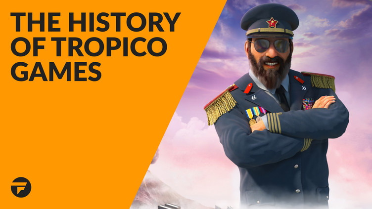 The history of Tropico PC games | Fanatical